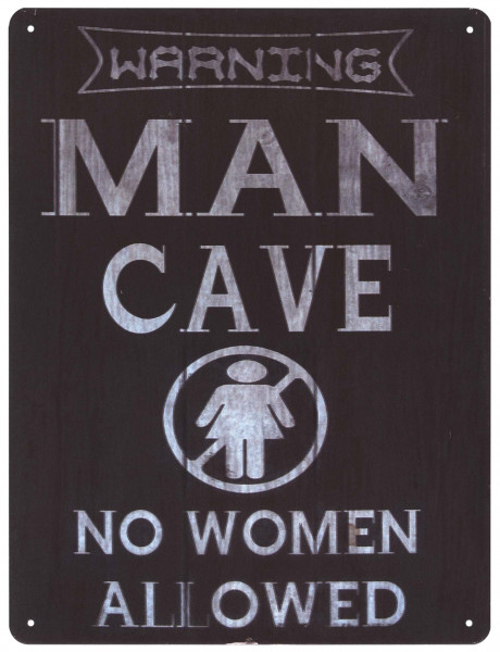 Blechschild Warning Man Cave No Women allowed Deko Schild Aufschrift 25 x 33